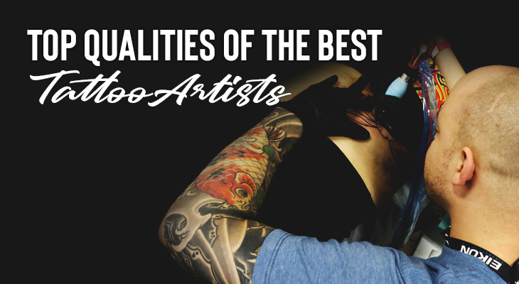 Top Qualities Of The Best Tattoo Artists